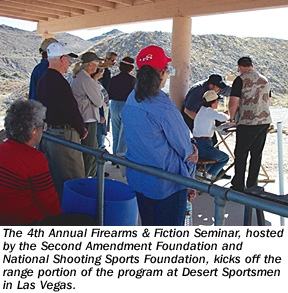 The 4th Annual Firearms & Fiction Seminar, hosted by the Second Amendment Foundation and National Shooting Sports Foundation, kicks off the range portion of the program at Desert Sportsmen in Las Vegas